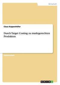 Durch Target Costing Zu Marktgerechten Produkten