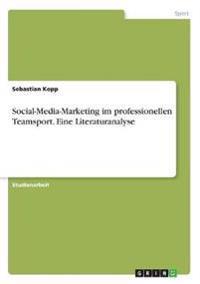 Social-Media-Marketing im professionellen Teamsport. Eine Literaturanalyse