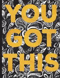 You Got This - Unlined Journal: Blank Paper Notebook, Black and Gold, 8.5 X 11