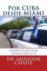Por Cuba, Desde Miami: (Compilacion Ideologica)