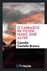 O Carrasco de Victor Hugo JosГ(c) Alves