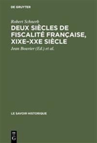 Deux Siècles De Fiscalité Française, Xixe–xxe Siècle