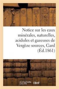 Notice Sur Les Eaux Min�rales, Naturelles, Acidules Et Gazeuses de Verg�ze Sources, Gard