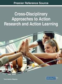 Cross-Disciplinary Approaches to Action Research and Action Learning