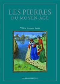 Les Pierres Du Moyen Age: Anthologie Des Lapidaires Medievaux