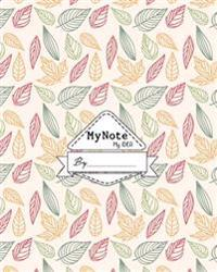 Notebook: My Note My Idea,8 X 10, 110 Pages: White Leaf: (School Notebooks)
