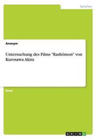"Untersuchung Des Films ""Rashomon"" Von Kurosawa Akira"