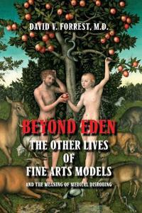 Beyond Eden: The Other Lives of Fine Arts Models and the Meaning of Medical Disrobing