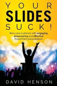 Your Slides Suck!