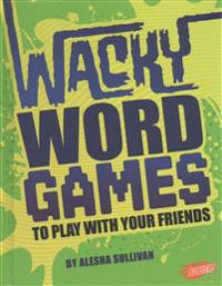 Wacky Word Games to Play with Your Friends
