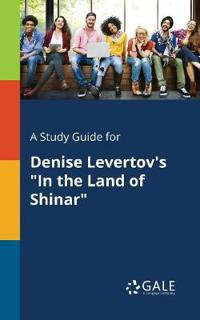 A Study Guide for Denise Levertov's in the Land of Shinar