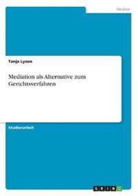 Mediation als Alternative zum Gerichtsverfahren