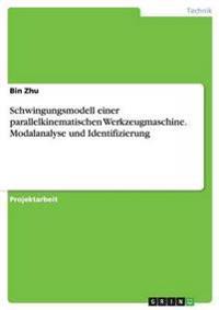 Schwingungsmodell einer parallelkinematischen Werkzeugmaschine. Modalanalyse und Identifizierung