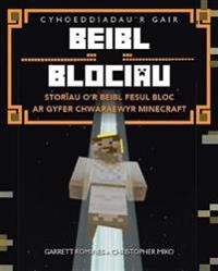 Beibl Blociau - Storiau o'r Beibl Fesul Bloc ar Gyfer Chwaraewyr Minecraft