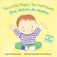 Ten Little Fingers  Two Small Hands Diez Deditos  Dos Manita - Kristy Dempsey  Jane Massey - böcker (9781499807080)     Bokhandel
