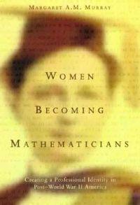 Women Becoming Mathematicians