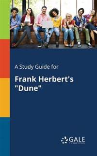 A Study Guide for Frank Herbert's Dune