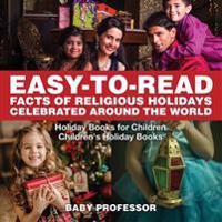 Easy-To-Read Facts of Religious Holidays Celebrated Around the World - Holiday Books for Children Children's Holiday Books