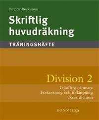 Skriftlig huvudräkning : träningshäfte. Division 2 : tvåsiffrig nämnare (5-pack)