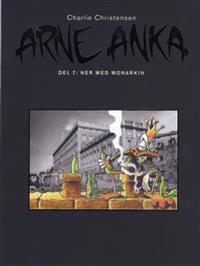 Arne Anka. Ner med monarkin