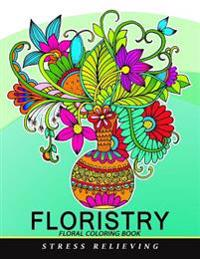 Floristry Floral Coloring Book: Easy Flower Coloring Book for Adults
