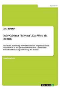 "Italo Calvinos ""Palomar."" Das Werk ALS Roman"