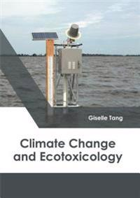 Climate Change and Ecotoxicology