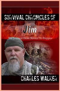 Survival Chronicles of Jim: The Journey from Novice to Prepper