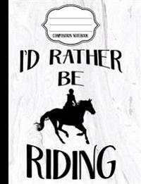 I'd Rather Be Riding - Marble Equestrian Composition Notebook - Dot Grid: Composition Notebook, Dotted Grid Paper, Dot Journal
