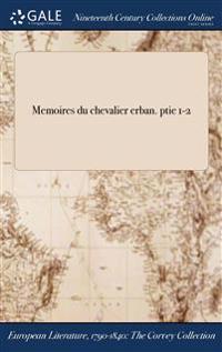 Memoires Du Chevalier ďerban. Ptie 1-2