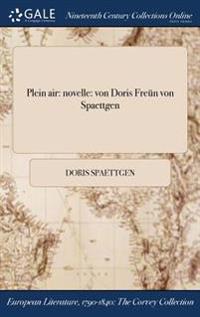Plein Air: Novelle: Von Doris Freun Von Spaettgen