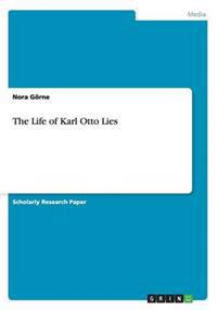 The Life of Karl Otto Lies