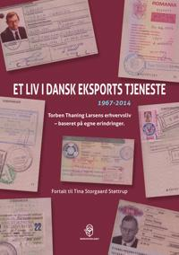 Et liv i dansk eksports tjeneste 1967-2014
