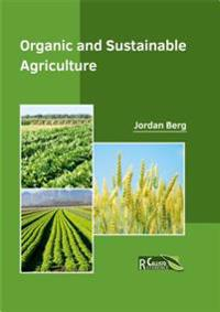 Organic and Sustainable Agriculture