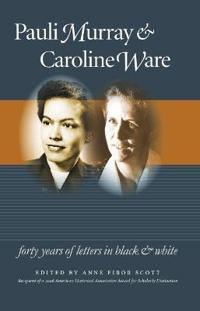 Pauli Murray and Caroline Ware