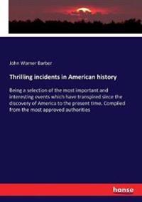 Thrilling incidents in American history