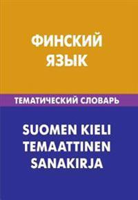 Finskij Jazyk. Tematicheskij Slovar'. 20 000 Slov I Predlozhenij: Finnish. Thematic Dictionary for Russians. 20 000 Words and Sentences (Russian Editi