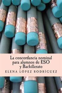 La Concordancia Nominal Para Alumnos de Eso y Bachillerato