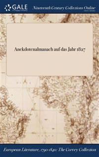 Anekdotenalmanach Auf Das Jahr 1827