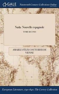 NADA: Nouvelle Espagnole; Tome Second