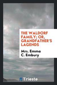 The Waldorf Family; Or, Grandfather's Lagends