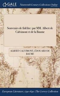 Souvenirs de Fidelite: Par MM. Albert de Calvimont Et de la Baume
