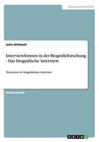 Interviewformen in Der Biografieforschung - Das Biografische Interview