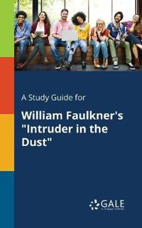 A Study Guide for William Faulkner's Intruder in the Dust
