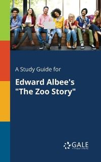 A Study Guide for Edward Albee's the Zoo Story