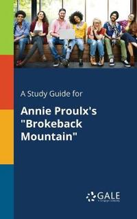 A Study Guide for Annie Proulx's Brokeback Mountain