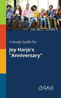 """A Study Guide for Joy Harjo's """"anniversary"""""""