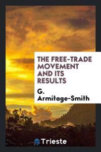 The Free-Trade Movement and Its Results