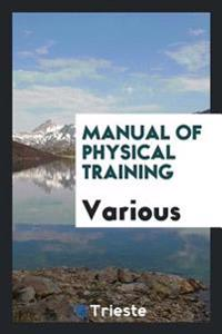 Manual of Physical Training
