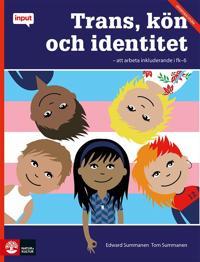 Trans, kön och identitet : Att arbeta inkluderande